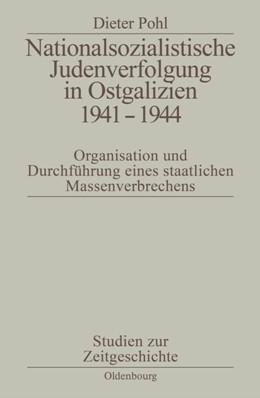 Abbildung von Pohl | Nationalsozialistische Judenverfolgung in Ostgalizien 1941-1944 | 2. Aufl | 2014 | Organisation und Durchführung ...