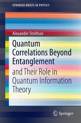 Abbildung von Streltsov | Quantum Correlations Beyond Entanglement | 2015 | 2014 | and Their Role in Quantum Info...