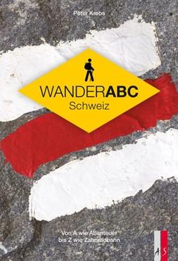 Abbildung von Krebs | Wander ABC Schweiz | 1. Auflage | 2015 | beck-shop.de