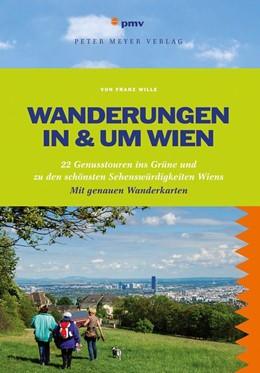 Abbildung von Wille | Wanderungen in & um Wien | 2015 | 22 Genusstouren ins Grüneund z...