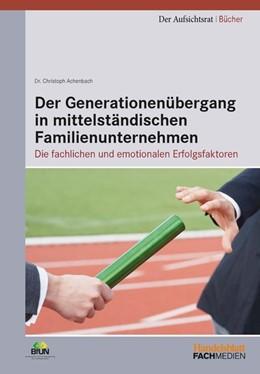 Abbildung von Achenbach | Der Generationenübergang in mittelständischen Familienunternehmen | 2014 | Die fachlichen und emotionalen...