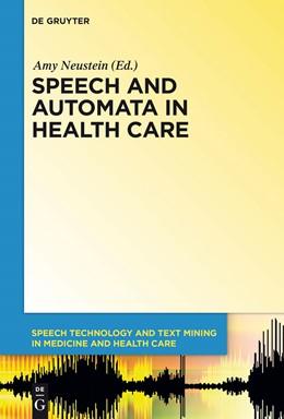 Abbildung von Neustein   Speech and Automata in Health Care   1. Auflage   2014