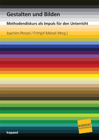 Abbildung von Meinel / Penzel | Gestalten und Bilden | 2010