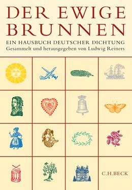 Abbildung von Reiners, Ludwig | Der ewige Brunnen | 4., durchgesehene Auflage | 2014 | Ein Hausbuch deutscher Dichtun...