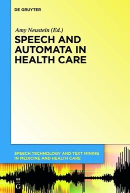 Abbildung von Neustein | Speech and Automata in Health Care | 1. Auflage | 2014