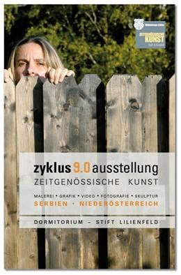 Abbildung von Aigner / Fürst | zyklus 9.0 Ausstellung - Zeitgenössische Kunst. Serbien - Niederösterreich | 1. Auflage | 2014 | beck-shop.de