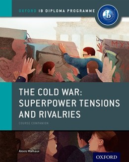 Abbildung von Mamaux | Oxford IB Diploma Programme: The Cold War: Superpower Tensions and Rivalries Course Companion | 2015