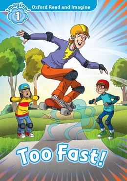 Abbildung von Shipton   Oxford Read and Imagine: Level 1:: Too Fast!   1. Auflage   2015   beck-shop.de