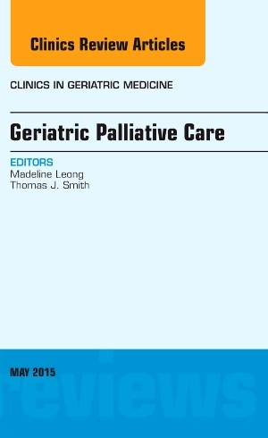 Abbildung von Leong | Geriatric Palliative Care, An Issue of Clinics in Geriatric Medicine | 2015