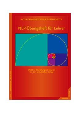 Abbildung von Dannemeyer   NLP-Übungsheft für LehrerHandlungsstrategien für den schulischen Alltag   1. Auflage   2015   beck-shop.de