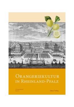 Abbildung von Orangeriekultur in Rheinland-Pfalz | 2014 | 11