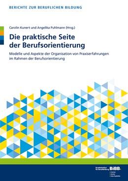 Abbildung von Puhlmann / Kunert | Die praktische Seite der Berufsorientierung | 1. Auflage | 2014 | beck-shop.de