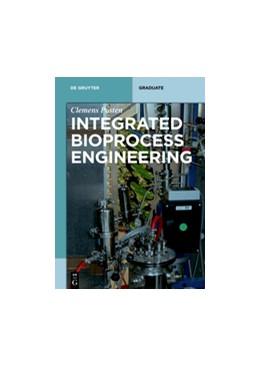 Abbildung von Posten | Integrated Bioprocess Engineering | 2018