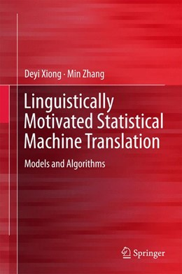 Abbildung von Xiong / Zhang | Linguistically Motivated Statistical Machine Translation | 2015 | Models and Algorithms