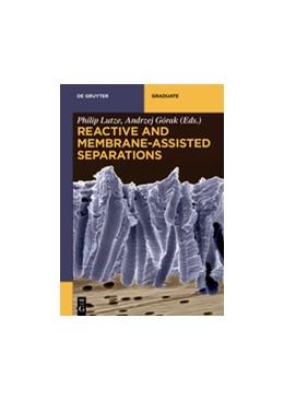 Abbildung von Lutze / Górak | Reactive and Membrane-Assisted Separations | 1. Auflage | 2016 | beck-shop.de