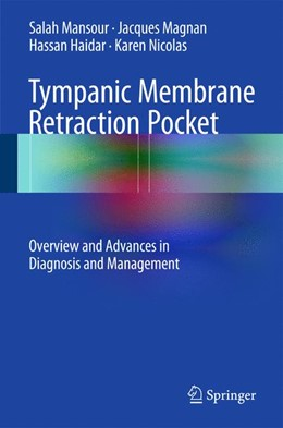 Abbildung von Mansour / Magnan / Haidar | Tympanic Membrane Retraction Pocket | 2015 | Overview and Advances in Diagn...