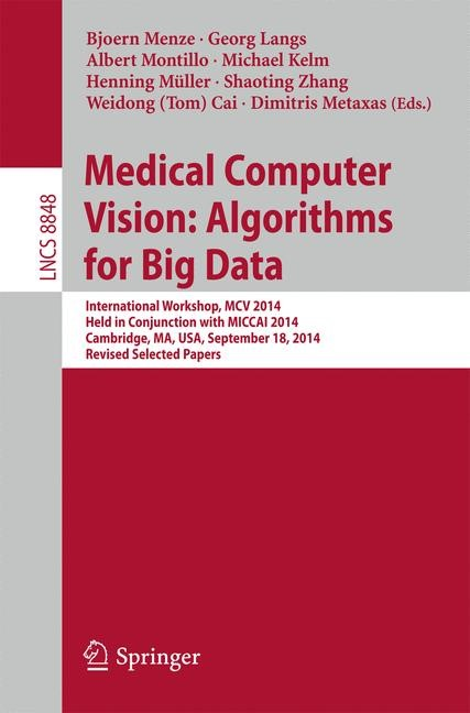 Abbildung von Menze / Langs / Montillo / Kelm / Müller / Zhang / Cai / Metaxas | Medical Computer Vision: Algorithms for Big Data | 2014