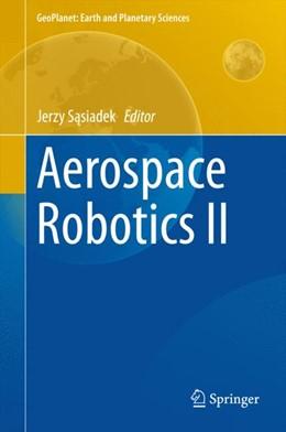 Abbildung von Sasiadek | Aerospace Robotics II | 2015 | 2015