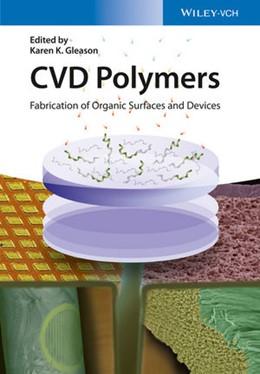 Abbildung von Gleason | CVD Polymers | 2015 | Fabrication of Organic Surface...