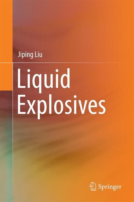 Liquid Explosives   Liu, 2015   Buch (Cover)