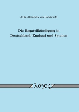 Abbildung von Radziewski | Die Bagatellkündigung in Deutschland, England und Spanien | 1. Auflage | 2014 | beck-shop.de