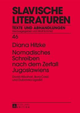 Abbildung von Hitzke | Nomadisches Schreiben nach dem Zerfall Jugoslawiens | 2014 | David Albahari, Bora Cosic und... | 46