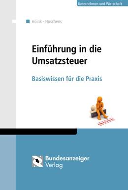 Abbildung von Höink / Huschens | Einführung in die Umsatzsteuer | 2016 | Basiswissen für die Praxis