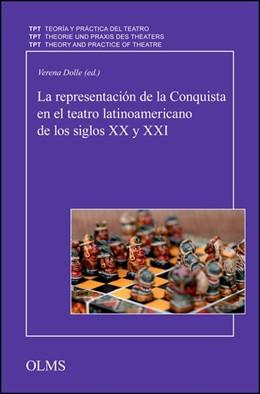 Abbildung von Dolle | La representación de la Conquista en el teatro latinoamericano de los siglos XX y XXI | 2014 | 2014 | 24