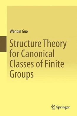 Abbildung von Guo | Structure Theory for Canonical Classes of Finite Groups | 1. Auflage | 2015 | beck-shop.de