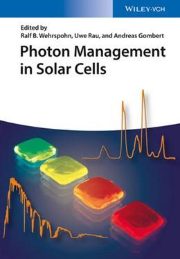 Abbildung von Wehrspohn / Rau / Gombert | Photon Management in Solar Cells | 2015