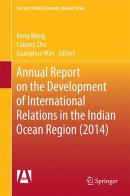 Abbildung von Wang / Zhu   Annual Report on the Development of International Relations in the Indian Ocean Region (2014)   1. Auflage   2015   beck-shop.de