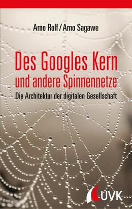 Abbildung von Rolf / Sagawe | Des Googles Kern und andere Spinnennetze | 1. Auflage | 2015 | beck-shop.de