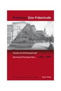 Abbildung von Prenzlauer, Ecke Fröbelstraße | 1. Auflage | 2006 | Hospital der Reichshauptstadt,...