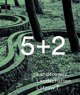 Abbildung von Schröder | 5 + 2 Landscapes Landschaften Lützow 7 | 2015 | Mit Vorworten von Thomas Sieve...