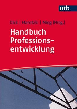 Abbildung von Dick / Marotzki / Mieg (Hrsg.) | Handbuch Professionsentwicklung | 2016