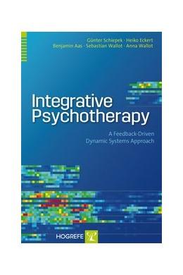 Abbildung von Schiepek / Eckert / Aas | Integrative Psychotherapy | 2015 | A Feedback-Driven Dynamic Syst...