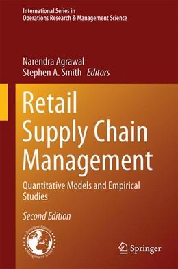 Abbildung von Agrawal / Smith | Retail Supply Chain Management | 2. Auflage | 2015 | 223 | beck-shop.de
