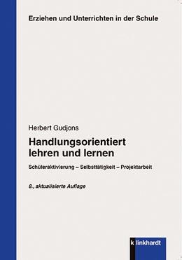 Abbildung von Gudjons   Handlungsorientiert lehren und lernen   1. Auflage   2014   beck-shop.de