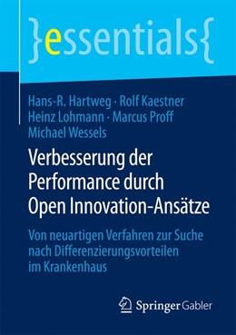 Abbildung von Hartweg / Kaestner | Verbesserung der Performance durch Open Innovation-Ansätze | 1. Auflage | 2014 | beck-shop.de