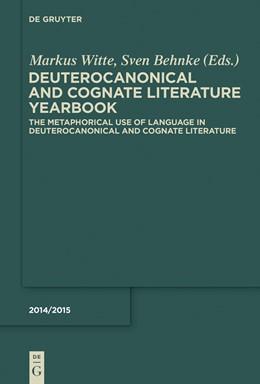 Abbildung von Witte / Behnke | The Metaphorical Use of Language in Deuterocanonical and Cognate Literature | 2014