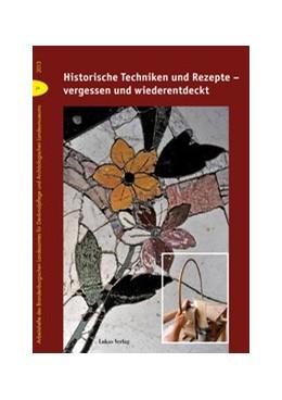 Abbildung von Drachenberg | Historische Techniken und Rezepte – vergessen und wiederentdeckt | 2013 | Beiträge des 7. Konservierungs... | 29