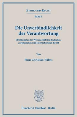 Abbildung von Wilms | Die Unverbindlichkeit der Verantwortung | 2014 | Ethikkodizes der Wissenschaft ... | 1