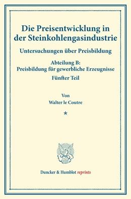 Abbildung von Coutre / Eulenburg   Die Preisentwicklung in der Steinkohlengasindustrie.   1. Auflage   2014   beck-shop.de