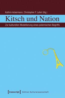 Abbildung von Ackermann / Laferl | Kitsch und Nation | 1. Auflage | 2016 | 60 | beck-shop.de