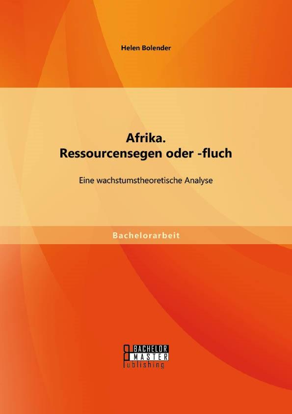 Abbildung von Bolender   Afrika. Ressourcensegen oder -fluch: Eine wachstumstheoretische Analyse   Erstauflage   2014