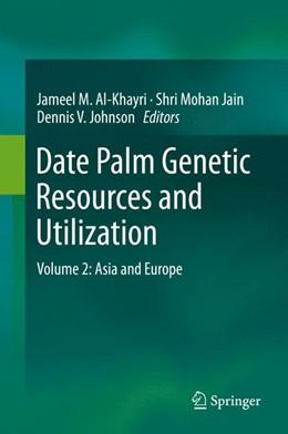 Abbildung von Al-Khayri / Jain | Date Palm Genetic Resources and Utilization | 1. Auflage | 2015 | beck-shop.de