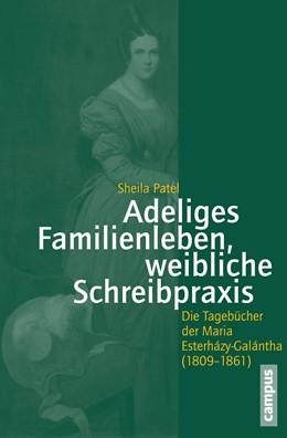 Abbildung von Patel | Adeliges Familienleben, weibliche Schreibpraxis | 1. Auflage | 2015 | 66 | beck-shop.de