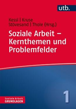 Abbildung von Kruse / Kessl | Soziale Arbeit – Kernthemen und Problemfelder | 1. Auflage | 2017 | 4347 | beck-shop.de