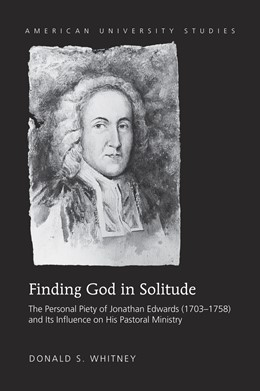 Abbildung von Whitney | Finding God in Solitude | 2014 | The Personal Piety of Jonathan... | 340