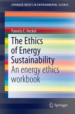 Abbildung von Heckel | The Ethics of Energy Sustainability | 1. Auflage | 2015 | beck-shop.de